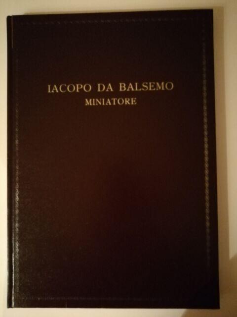 Iacopo da Balsemo Miniatore - a cura di Cortesi e Mandel